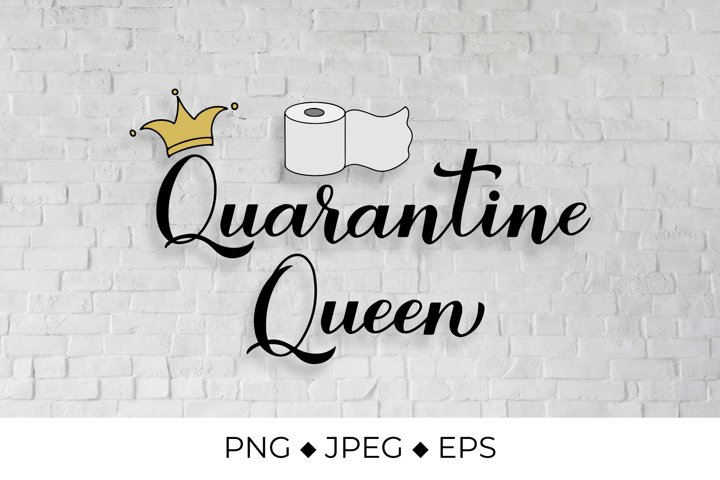Quarantine Queen quote with gold crown and toilet paper