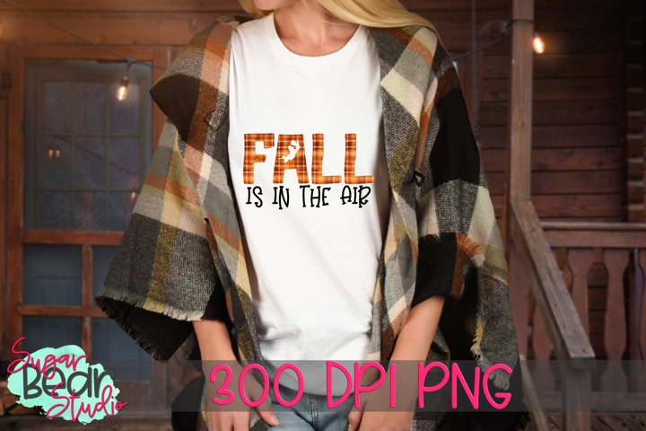 Fall Is In The Air PNG for Sublimation