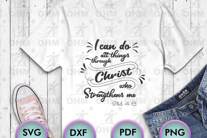 BIBLICAL QUOTES SVG, Christ SVG, Phil. 4-13, SVG for Crafter