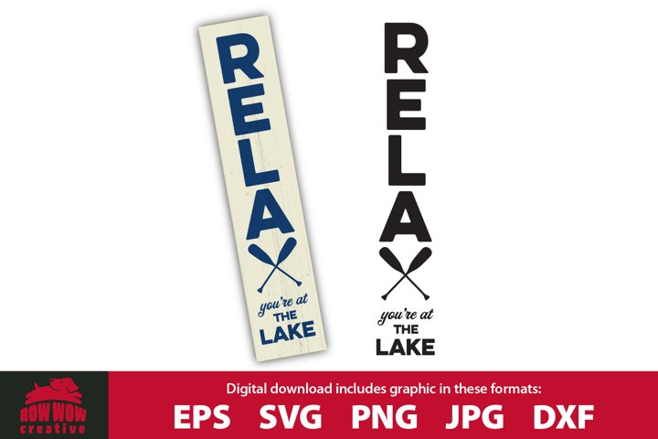 Relax Youre at the Lake Vertical Porch Sign SVG Cut File