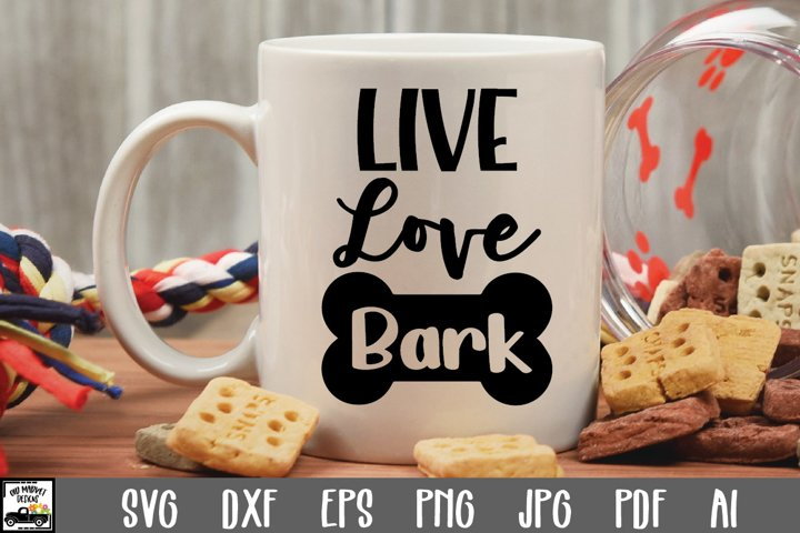 Live Love Bark SVG Cut File - Dog SVG File