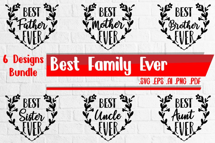 Best Family Ever Bundle svg eps ai png pdf