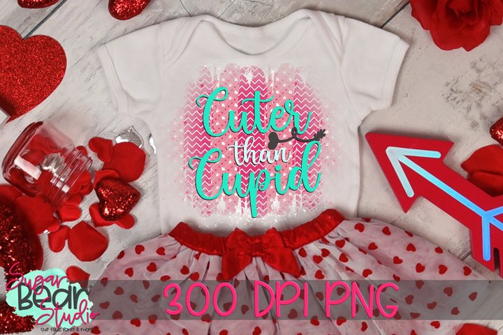 Cuter Than Cupid - A PNG For Sublimation