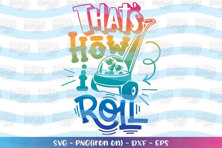 Boys and Girls svg Thats how i Roll