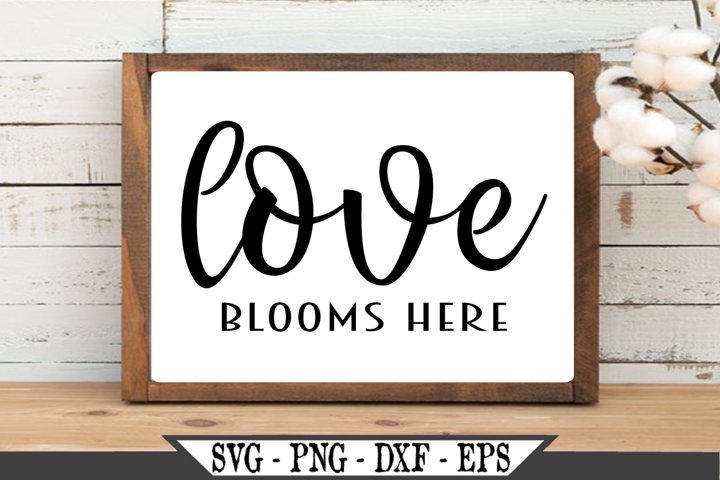 Love Blooms Here SVG