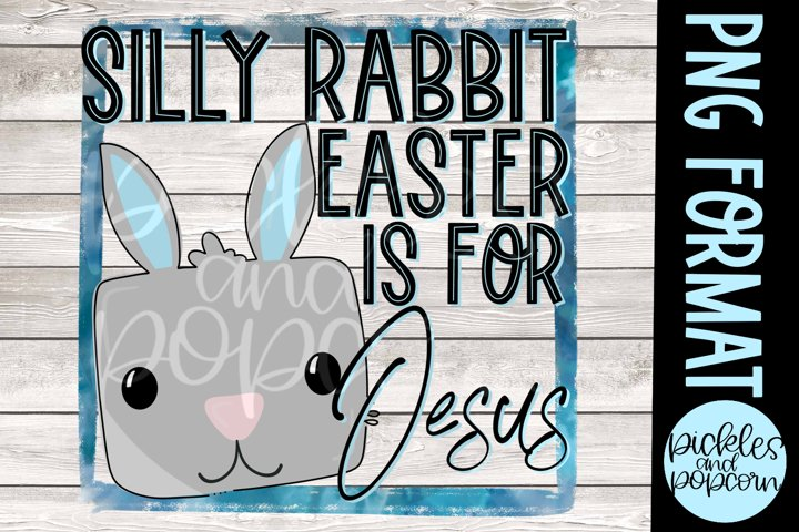 Silly Rabbit Easter Is For Jesus - Blue