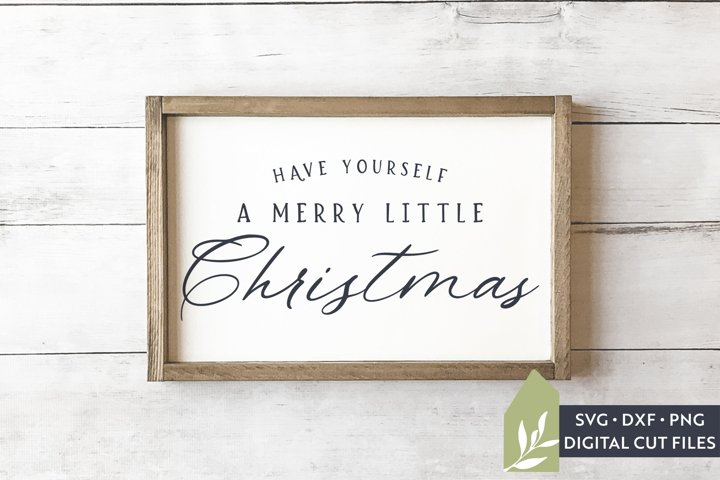 Have Yourself A Merry Little Christmas SVG, Wood Sign SVG