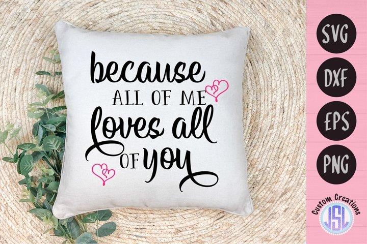 Because All of Me Loves All of You   SVG DXF EPS PNG