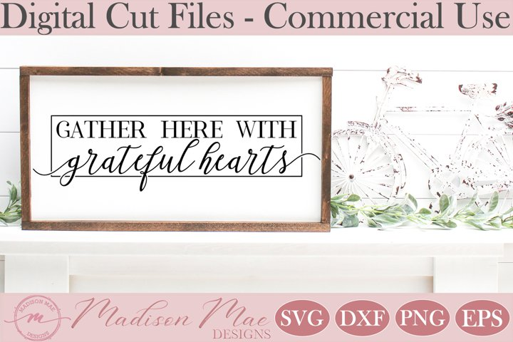 Gather Thanksgiving SVG, Gather Here With Grateful Hearts