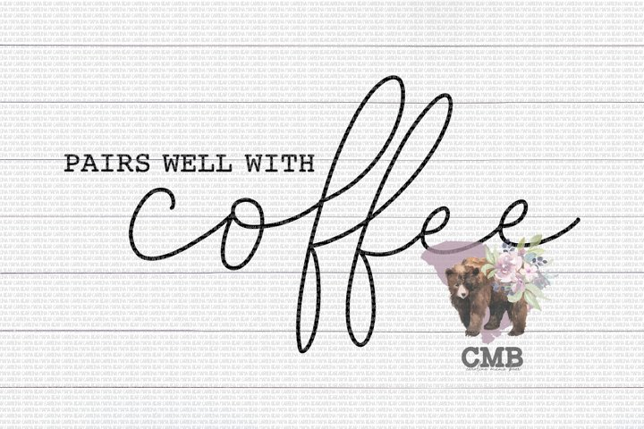Pairs Well With Coffee PNG File / Sublimation Clipart File
