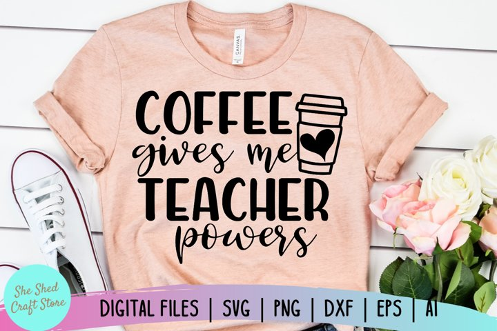 Teacher SVG, Coffee Gives Me SVG, Teacher Quote SVG, Funny