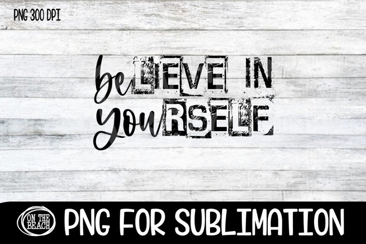 Believe In Yourself - Stamped - Grunge - PNG