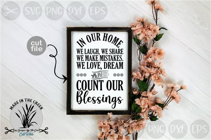 In Our Home, Love, Share, Mistakes, Blessings, Cut File, SVG