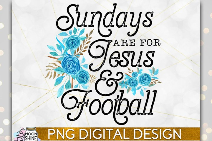 Sundays Are For Jesus & Football PNG Sublimation Design example