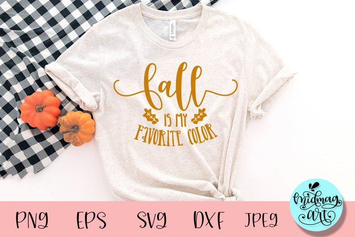 Fall is my favorite color svg, fall svg