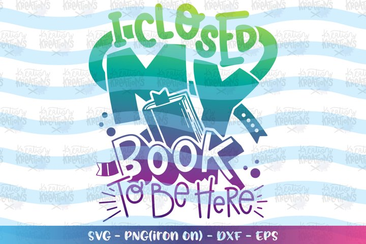 Books svg I closed my book to be here