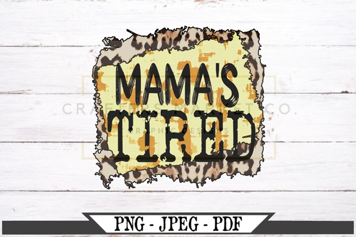 Funny Mamas Tired Leopard Camouflage Pattern Print PNG