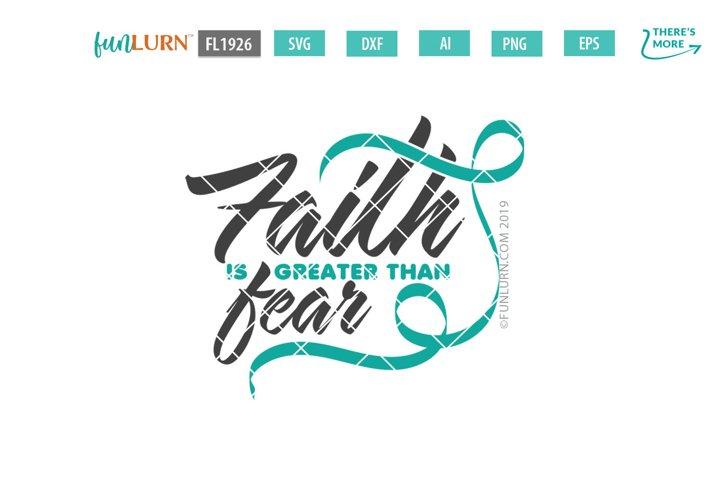 Faith is Greater Than Fear Teal Ribbon SVG Cut File