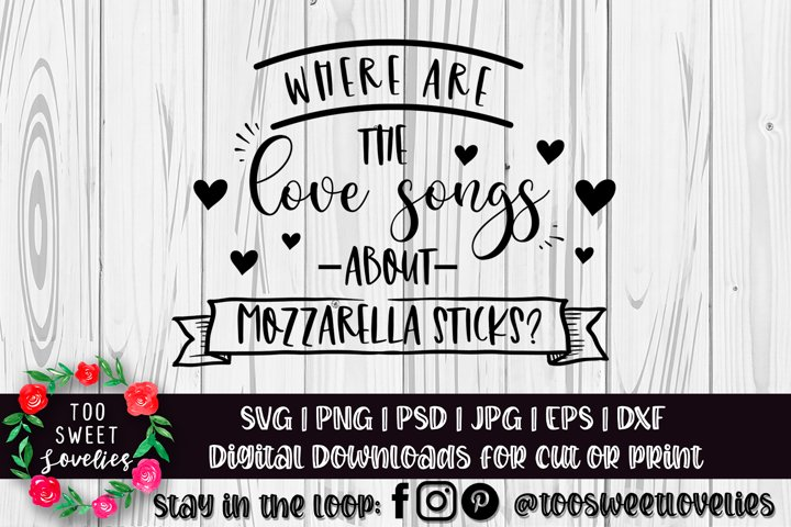 Where are the Love Songs about Mozzarella Sticks?