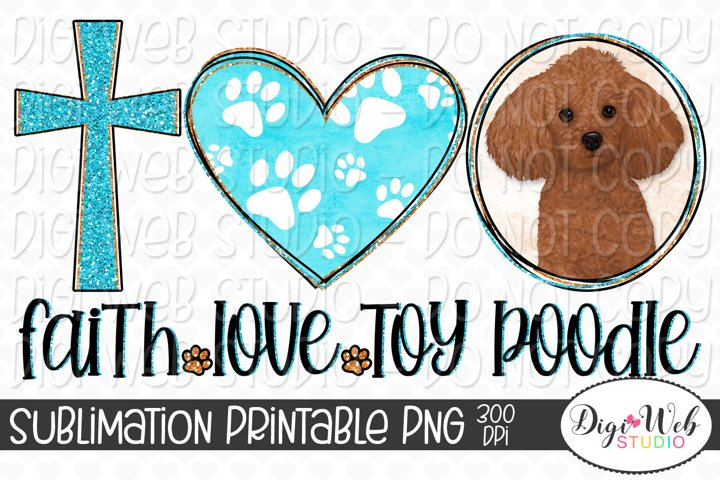 Faith Love Toy Poodle Dog Sublimation Design