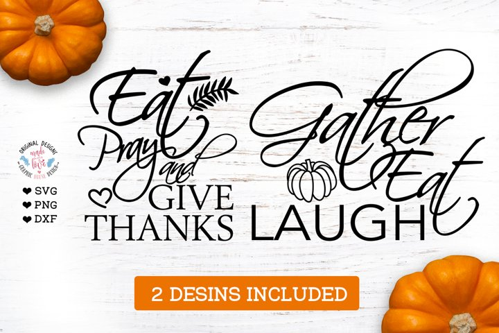 Pray Eat Give Thanks & Gather Eat and Laugh