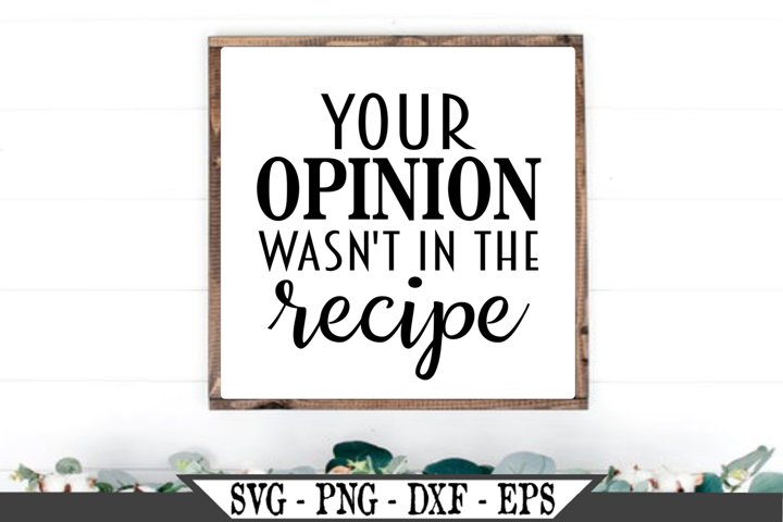 Your Opinion Wasnt In The Recipe SVG