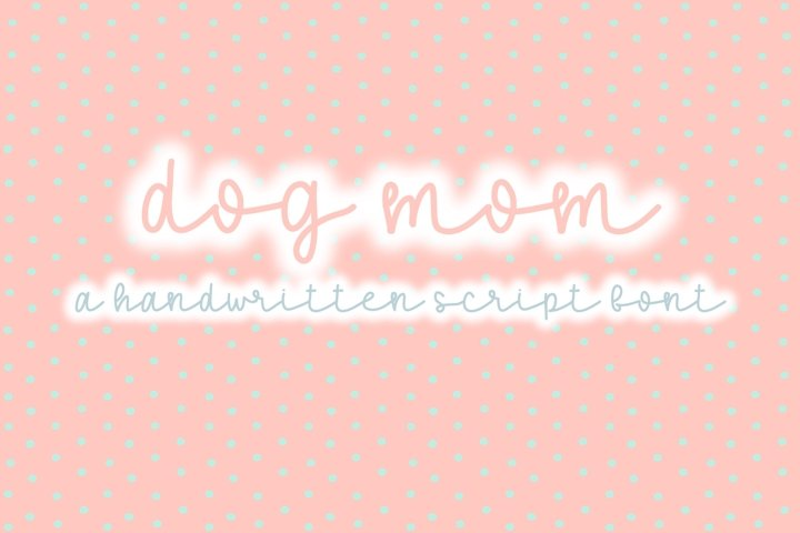 Dog Mom | A Fun Script Font | Hand Lettered