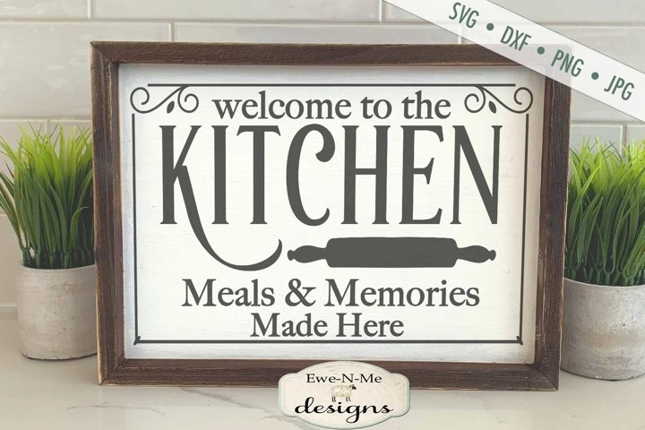 Kitchen - Meals and Memories Made Here - SVG