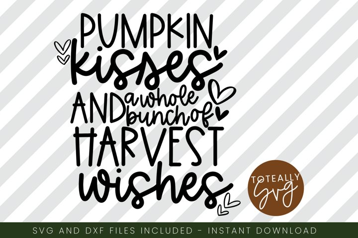 Pumpkin Kisses and Harvest Wishes. Fall SVG.