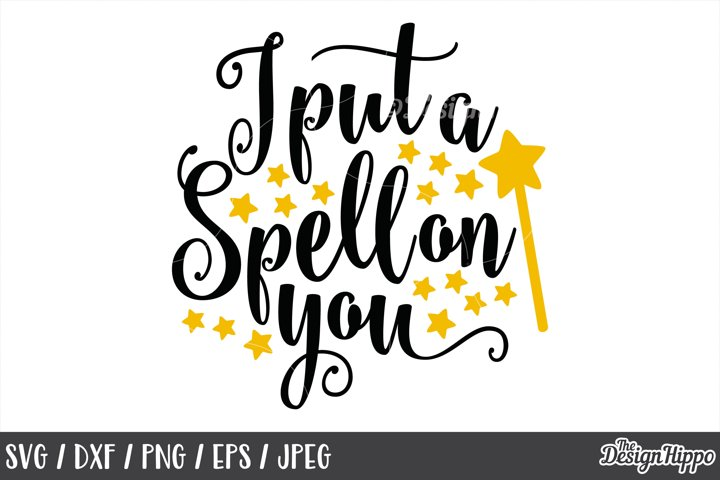 I Put a Spell On You SVG, DXF, PNG, JPEG, Cut Files, Cricut