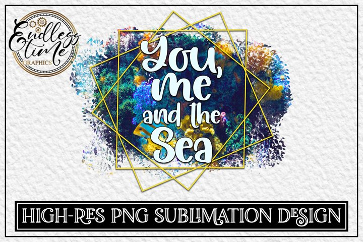You Me And The Sea - An Underwater Sublimation Design
