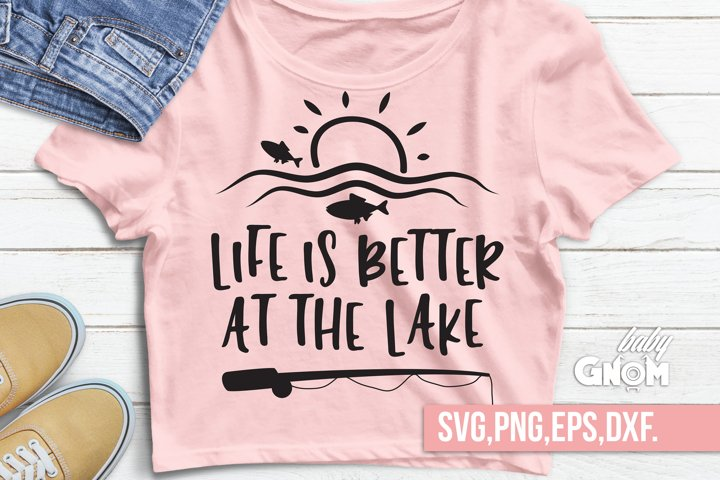 Summer, Life is better at the lake svg, fishing pole svg, ca