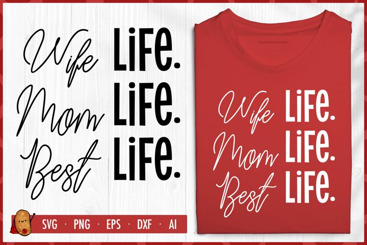 Wife Life Mom Life Best Life SVG - Mothers Day SVG