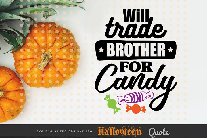 Will Trade Brother for Candy - Halloween Quote