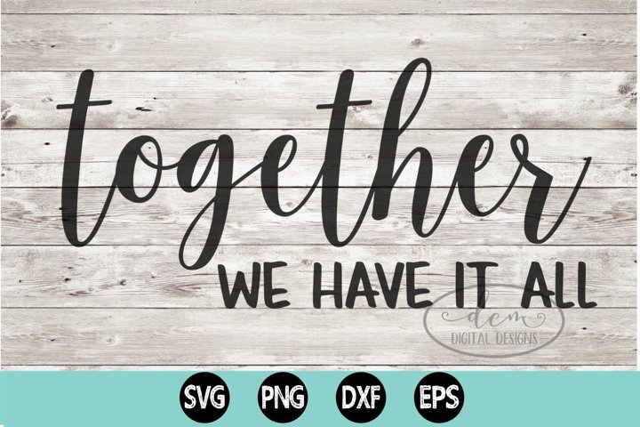 Together We Have It All SVG PNG DXF EPS