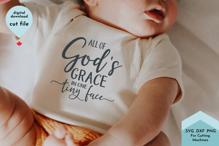All of Gods Grace In One Tiny Face - Baby Christian