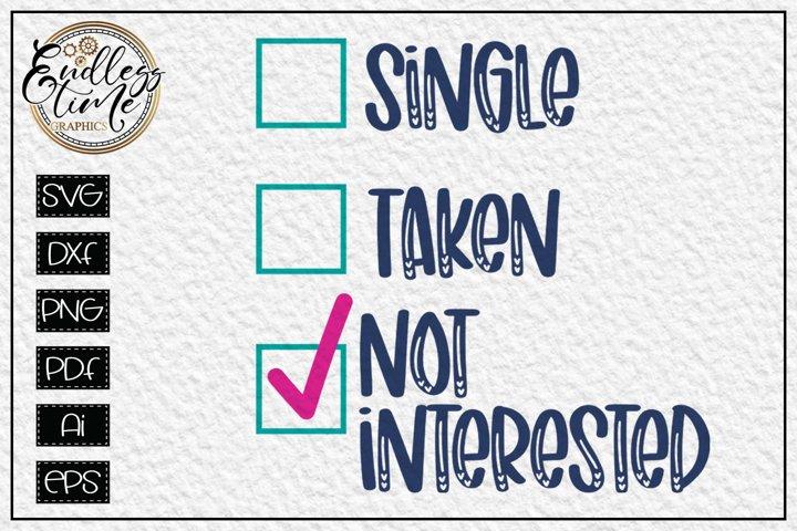 Single, Taken, Not Interested SVG - A Funny Valentine SVG