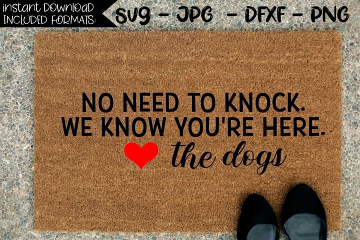 No Need To Knock We Know Youre Here Love The Dogs