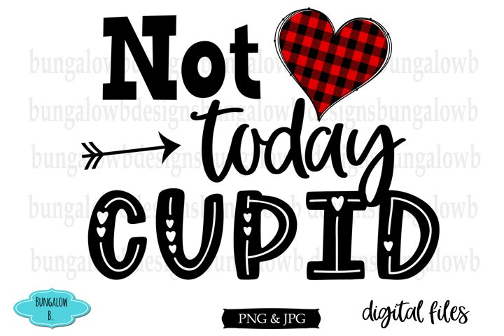 Not Today Cupid Valentine Digital Download