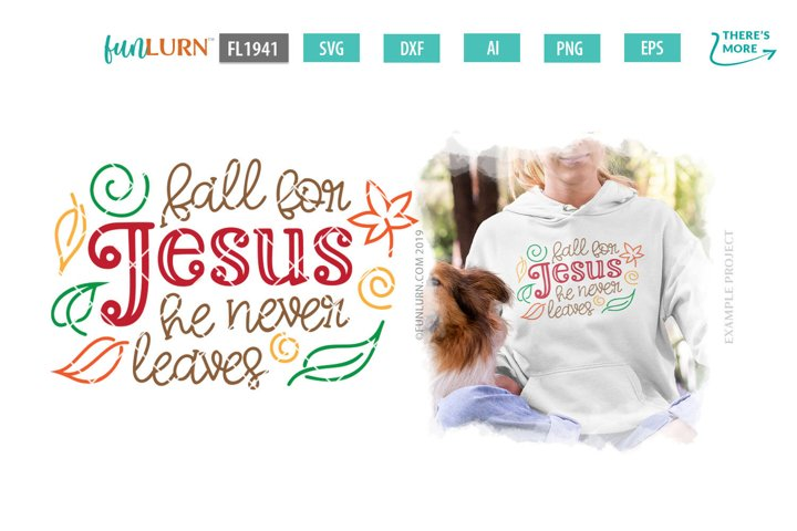Fall For Jesus He Never Leaves SVG Cut File