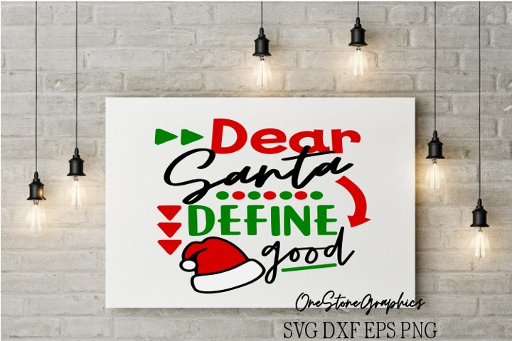Christmas svg,Santa svg,dear santa svg,define good svg