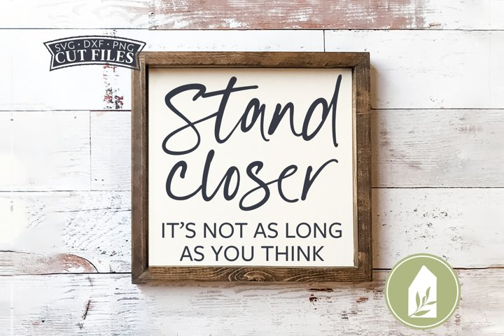 Stand Closer, Funny Bathroom SVG Files