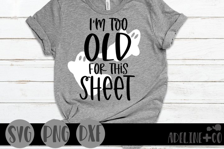 Im too old for this sheet, SVG, PNG, DXF