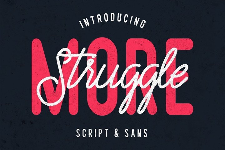 Struggle More - Script & Sans Font / Font Logo