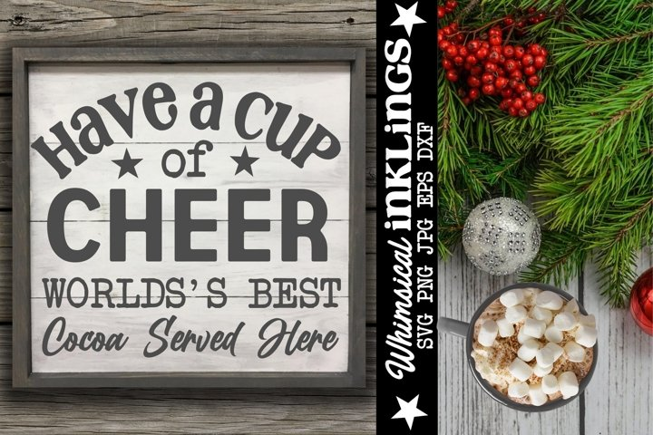 Have A Cup Of Cheer-Christmas Cocoa SVG