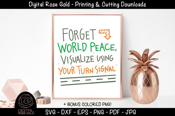 Forget World Peace Visualize Using Your Turn Signal SVG