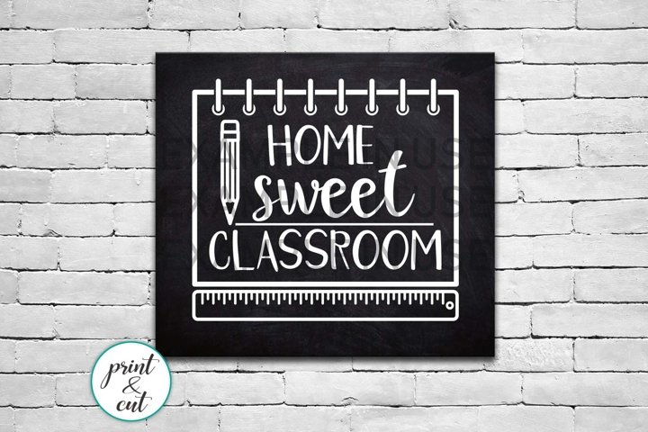 Home sweet classroom sign svg dxf for cut or jpg png print