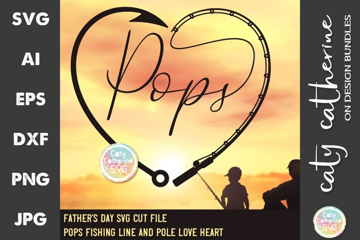 Pops Fathers Day Fishing Line Pole Hook Love Heart SVG