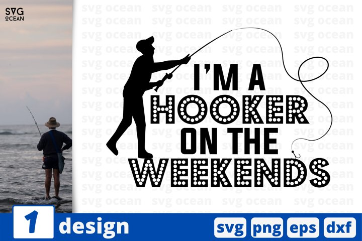 Im a hooker on the weekends SVG cut file | Fishing quote