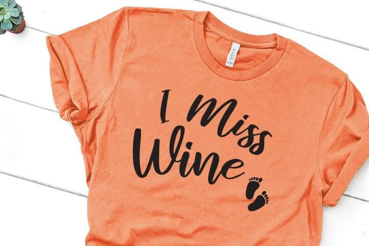 I Miss Wine SVG, Pregnancy svg, Funny Pregnant, Wine Lovers
